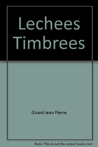 Lechees, timbrees: Nouvelles (French Edition): Girard, Jean Pierre