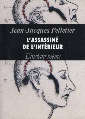 L'assassine de l'interieur: Nouvelles a plusieurs voix et en plusieurs morceaux (French ...