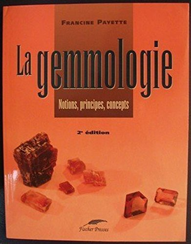 9782921225199: La Gemmologie: Notions, Principes, concepts - 2e édition