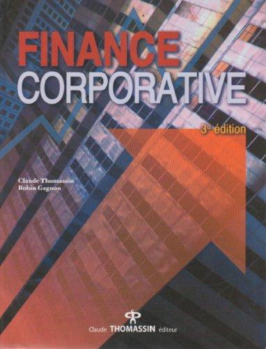 Finance Corporative - Third Edition: Claude Thomassin, Robin