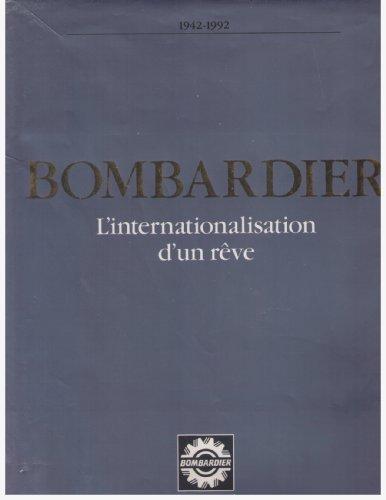 9782921393089: Bombardier : L'Internationalisation d'un Reve