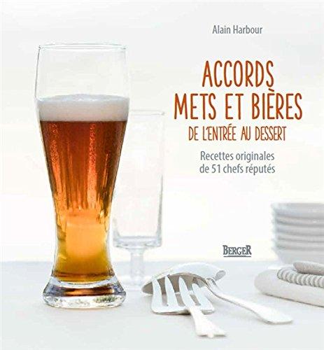 9782921416979: Accords mets et bières : de l'entrée au dessert : Recettes originales de 51 chefs réputés