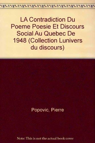 9782921425186: LA Contradiction Du Poeme Poesie Et Discours Social Au Quebec De 1948 (French Edition)