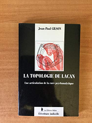 9782921425469: La topologie de Lacan: Une articulation de la cure psychanalytique (L'Ecriture indocile) (French Edition)