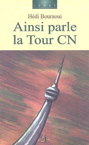 9782921463232: Ainsi parle la tour CN: Roman (Vertiges) (French Edition)