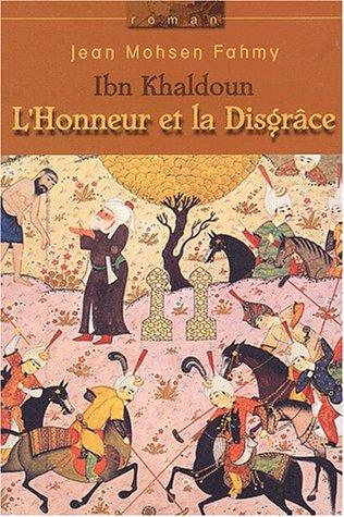 9782921463669: Ibn Khaldoun : L'honneur et la disgrâce