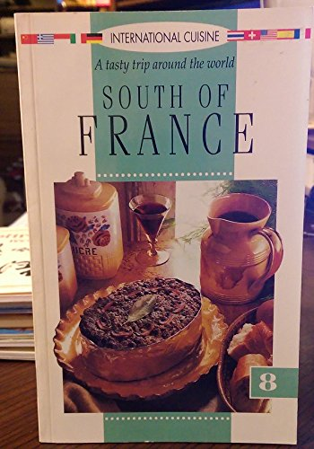9782921488464: International Cuisine: A Tasty Trip Around the World - South of France (Volume 8)