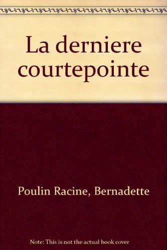9782921493093: La derniere courtepointe (French Edition)