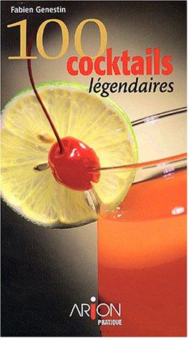 9782921493796: 100 cocktails légendaires