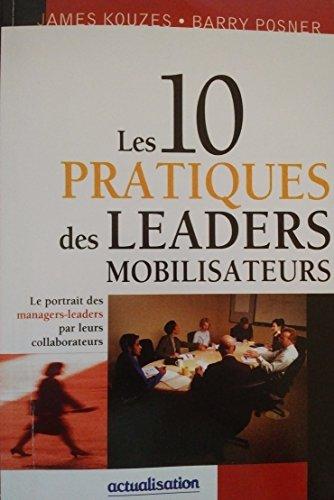9782921547987: Les 10 pratiques des leaders mobilisateurs le portrait des managers-leaders