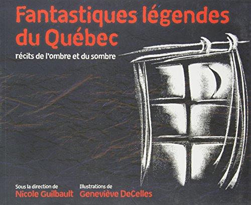 Fantastiques légendes du Québec: Guilbault, Nicole