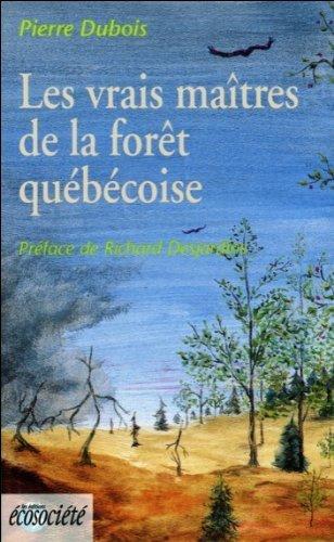 Vrais Maitres de la Foret Quebecoise: Dubois, Pierre