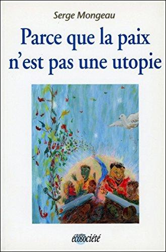 9782921561259: Parce que la paix n'est pas une utopie