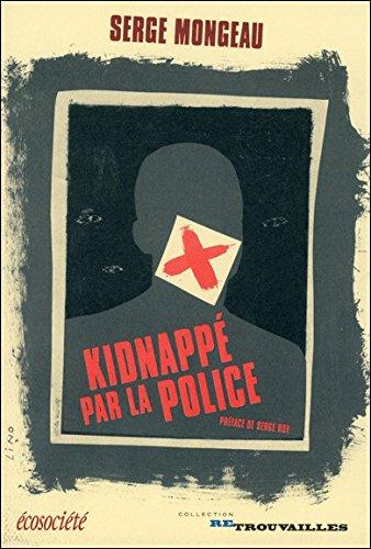 Kidnappé par la police: Mongeau, Serge