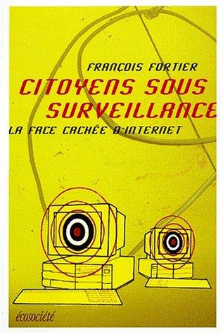 Citoyens sous surveillance: Fortier, François