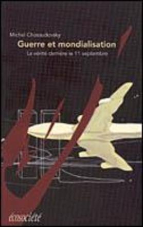 Guerre et mondialisation: Chossudovsky, Michel