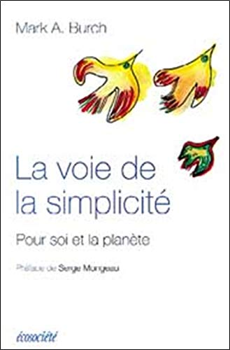 Voie de la simplicité (La): Burch, Mark A.