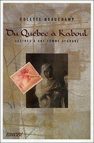 9782921561952: Du Quÿ©bec ÿ Kaboul : Lettres d'une femme afghane