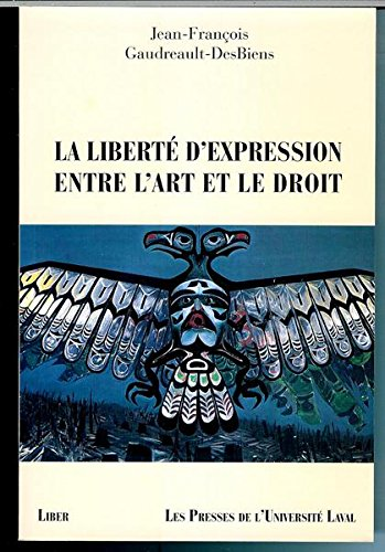 9782921569316: La liberte d'expression entre l'art et le droit (French Edition)