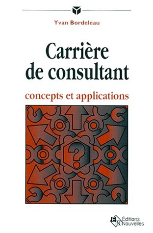 9782921696128: Carriere de consultant (French Edition)