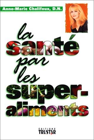 9782921714136: SANTE PAR SUPER-ALIMENTS