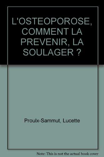 9782921735070: L'OSTEOPOROSE, COMMENT LA PREVENIR, LA SOULAGER ?