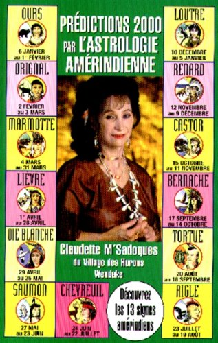 Prédictions 2000 par l'astrologie amérindienne: Claudette M'Sadoques