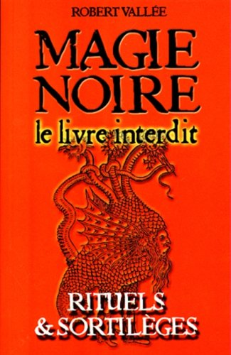 9782921735971: Magie Noire le Livre Interdit