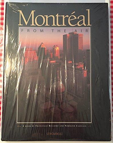 Montréal From the Air: Bellomo, Francesco; Cazelais, Normand