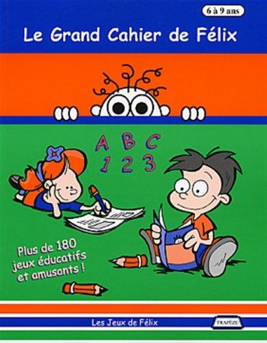 GRAND CAHIER DE FELIX -LE- 6 A 9 ANS: GAGNE NANCY