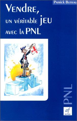 9782921843423: Vendre un v�ritable jeu avec la PNL