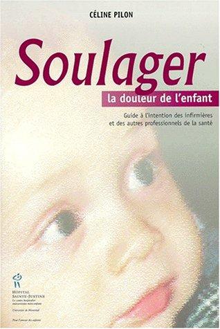 9782921858564: Soulager la douleur de l'enfant