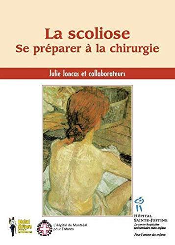 9782921858854: La scoliose : Se préparer à la chirurgie (French Edition)
