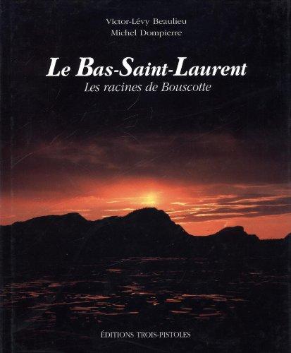 9782921898232: Le Bas Saint Laurent les Racines de Bouscotte