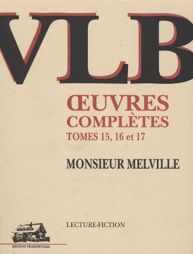 9782921898270: Oeuvres Completes Vol 15-17 Monsieur Melville