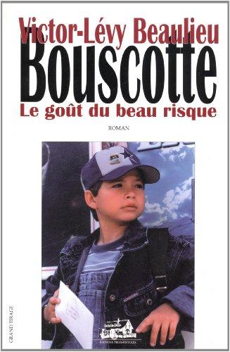 9782921898799: Bouscotte le Gout du Beau Risque