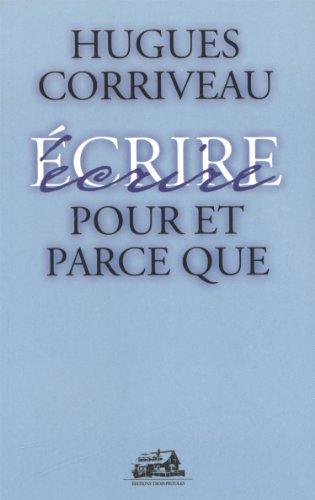 Pour et Parce Que: Hugues Corriveau