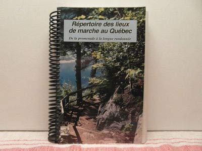 9782921979016: Répertoire Des Lieux De Marche Au Québec: De La Promenade À La Longue Randonnée