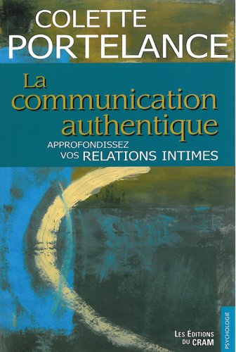 9782922050868: Communication authentique (la) - approfondissez vos relations intimes