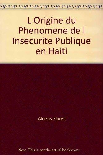 9782922086638: L Origine du Phenomene de l Insecurite Publique en Haiti