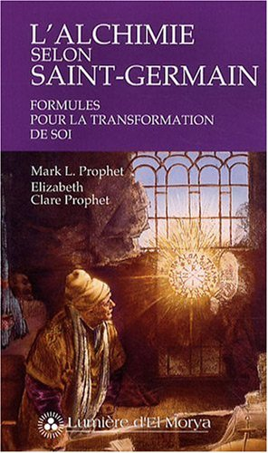 9782922136210: L'alchimie selon Saint-Germain - Formules pour la transformation de soi