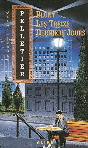 9782922145007: BLUNT LES TREIZE DERNIERS JOURS