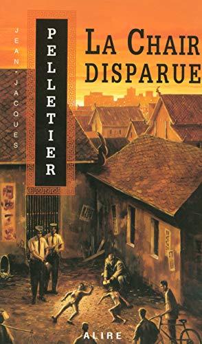 La chair disparue - les gestionnaires de l'apocalypse 1: Jean-Jacques Pelletier