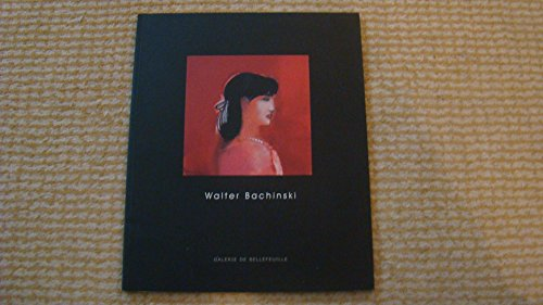 9782922173086 - Bachinski, Walter] Galerie De Bellefeuille: Walter Bachinski: 2000 - Livre