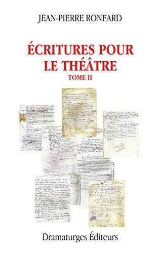 Ecritures pour le théâtre, t. 02: Ronfard, Jean-Pierre