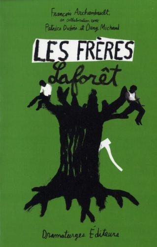 Frères Laforêt (Les): Archambault, Fran�ois