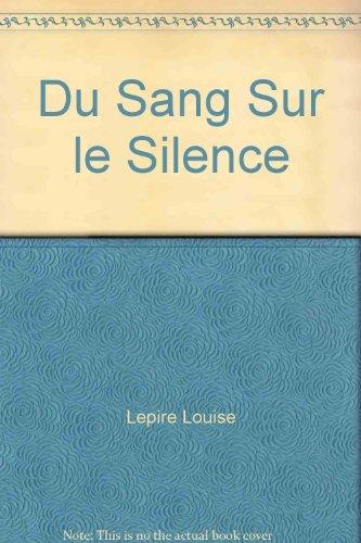 DU SANG SUR LE SILENCE: LEPIRE