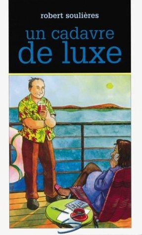 Un cadavre de luxe - Nº 6: Souli�res, Robert