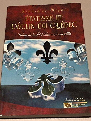 9782922245158: Etatisme et declin du Quebec: Bilan de la Revolution tranquille (Histoire et Societe)