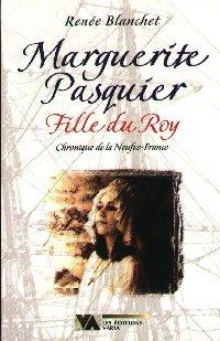 9782922245189: Marguerite Pasquier Fille du Roy
